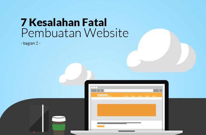 7 Kesalahan Fatal Pembuatan Website – bagian 2