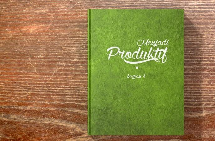 Mengejar Kesempatan dengan Menjadi Produktif – bagian 1